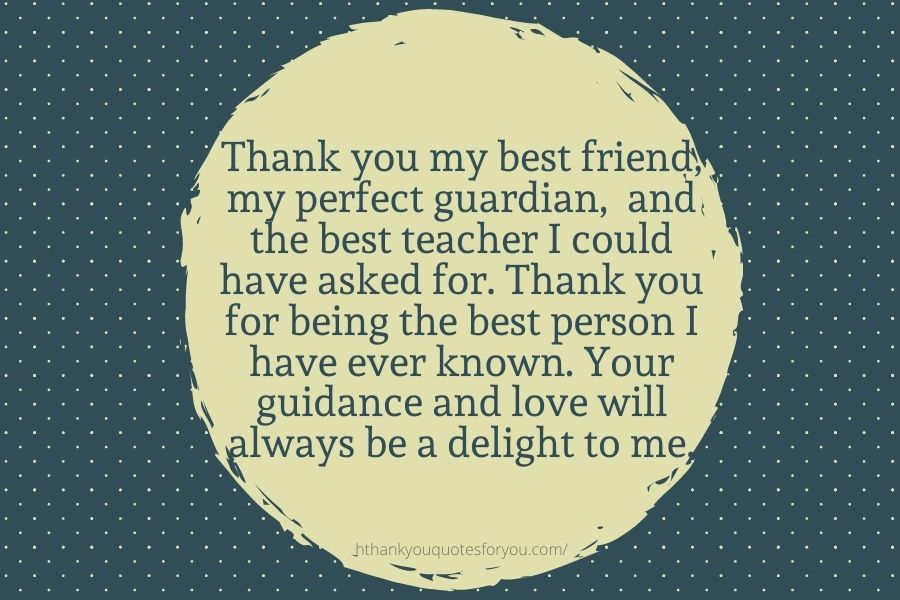 Thank you my best friend, my perfect guardian,  and the best teacher I could have asked for.