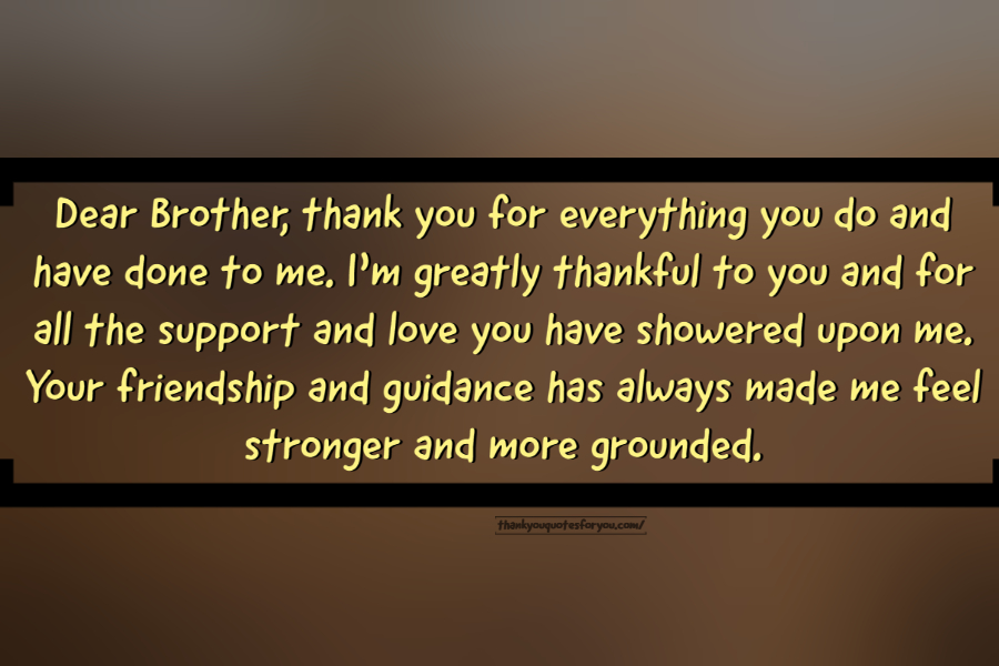 Thank you my lovely brother for being the best support