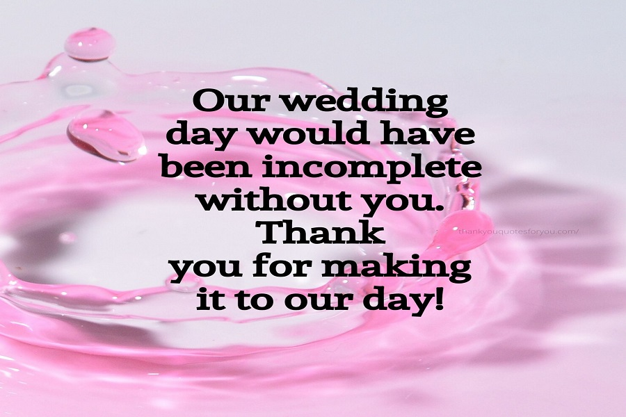 The wedding photos look so much better with you in it. Thank you for all the efforts you have made to be in the wedding