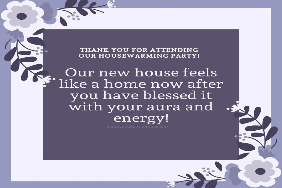 Thank you for attending our Housewarming party!