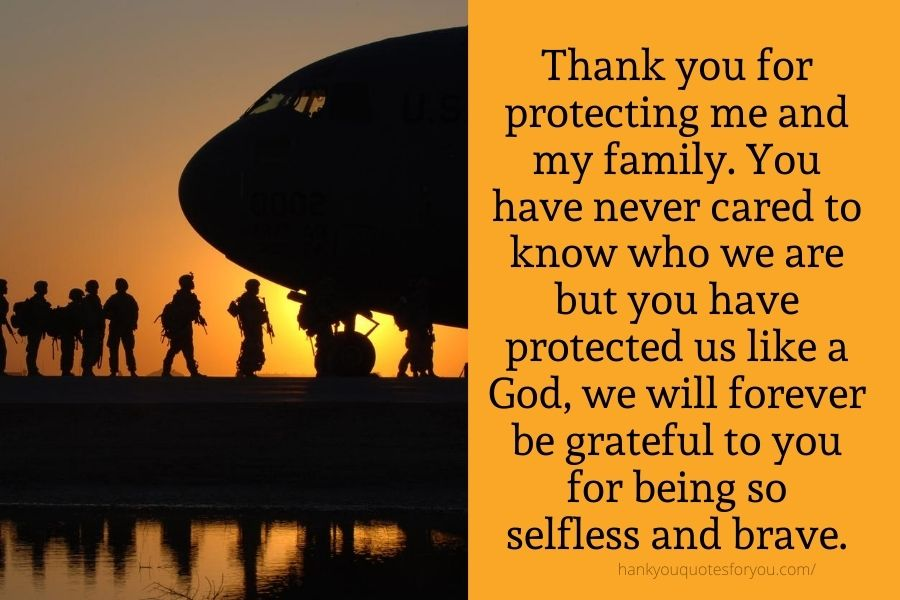 Thank you for protecting me and my family.