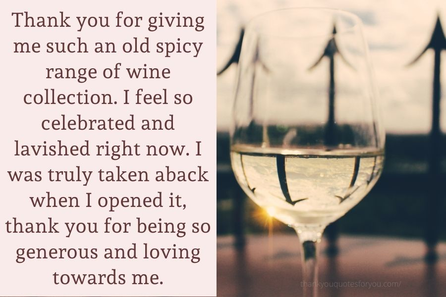 Thank you for the bottle of wine.