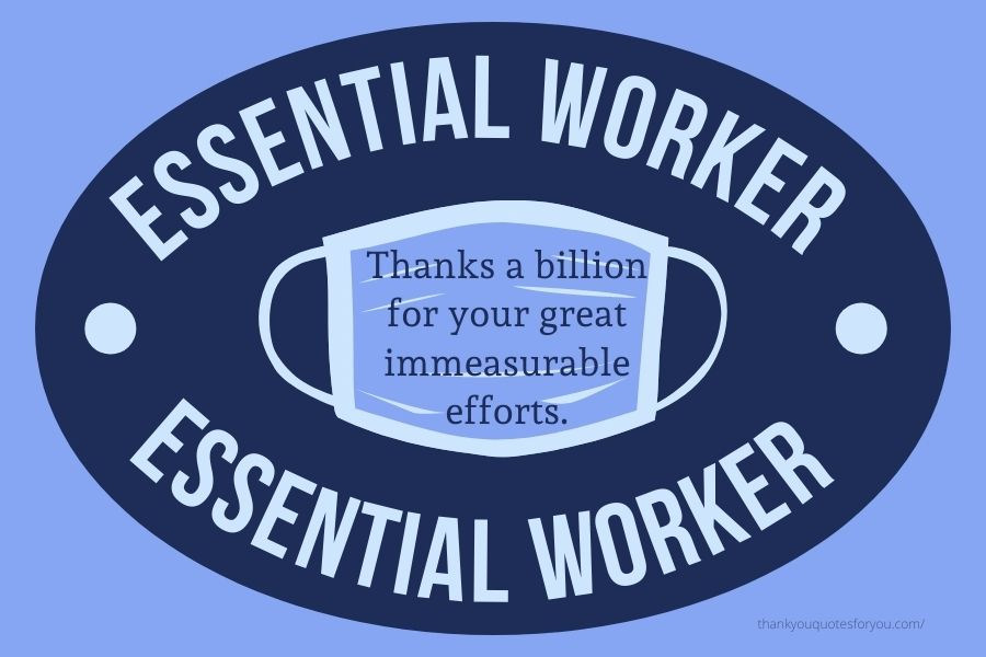 Thank you so much to all of the essential workers
