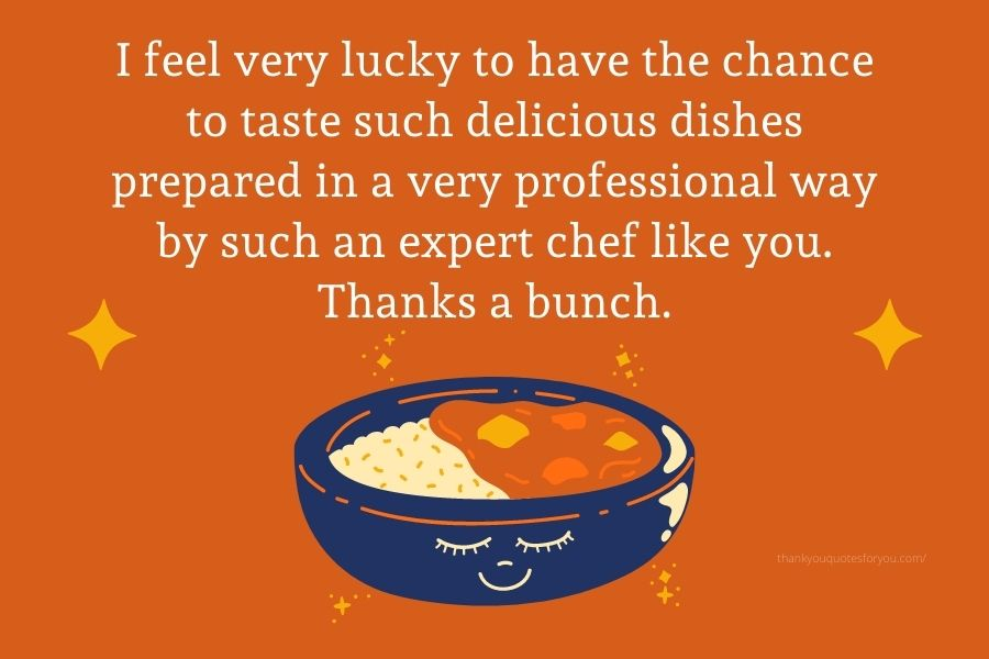 Thanks for making our holiday so special with all your tasty meals