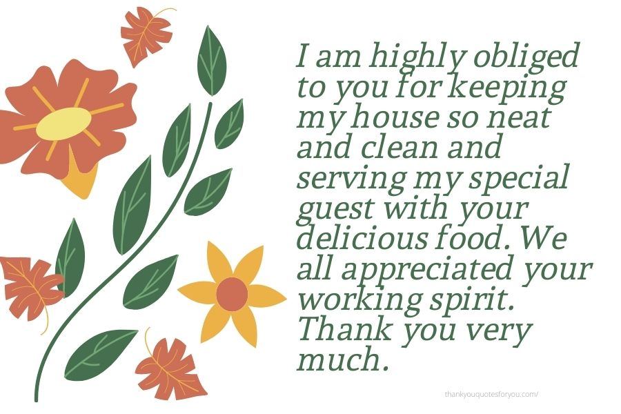 We express much thanks to you for putting enormous effort into keeping our house so clean