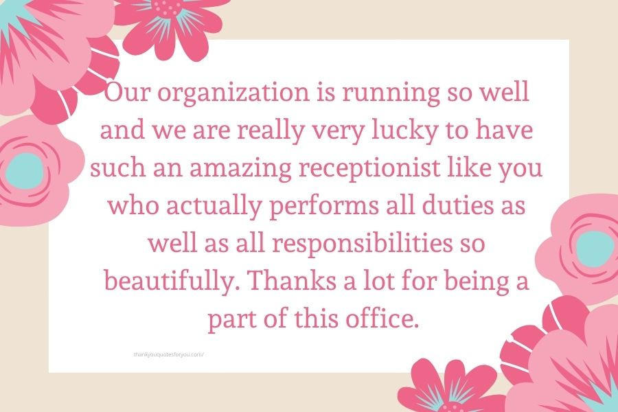 Thanks a lot  for being a part of this office.
